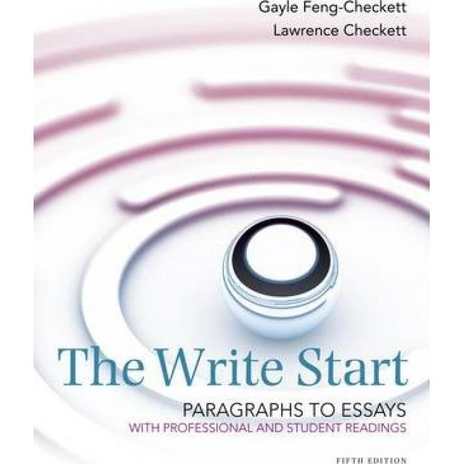 The Write Start, Paragraph to Essay : With Student and Professional Readings