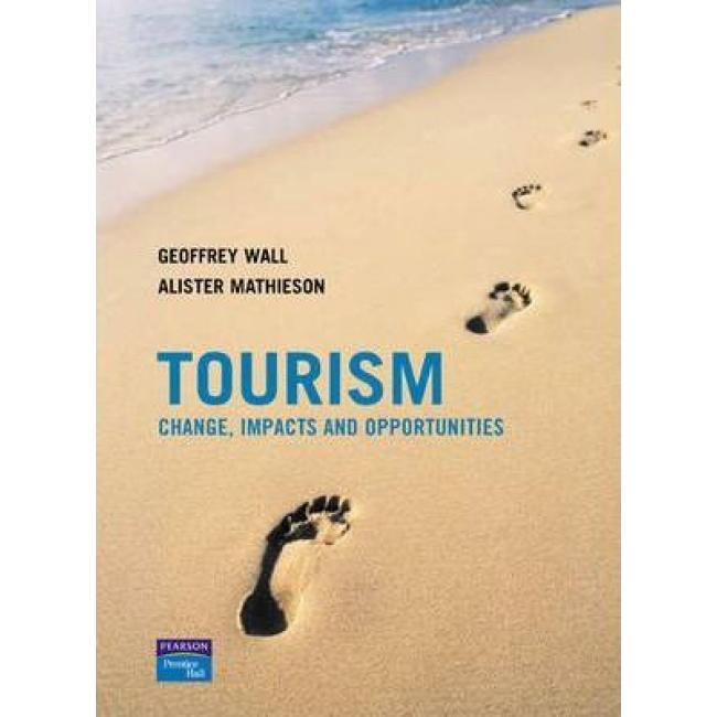 Tourism : Change, Impacts and Opportunities