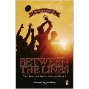 Between the Lines: Spirit of SA Rugby